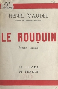 Henri Gaudel - Le rouquin - Roman lorrain.