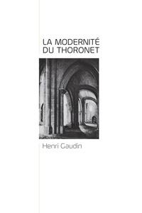 Henri Gaudin - Lecons du Thoronet, la Modernite du Thoronet.