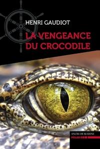 Henri Gaudiot - La Vengeance du Crocodile.