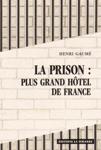 La prison : plus grand hôtel de France - Henri Gaumé | Showmesound.org