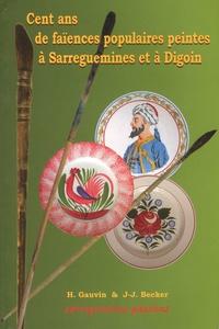 Cent ans de faïences populaires peintes à Sarreguemines et à Digoin - Henri Gauvin |