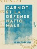 Henri Genevois - Carnot et la défense nationale.