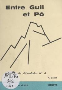 Henri Gentil - Entre Guil et Pô - Guide d'Escalades N° 4.