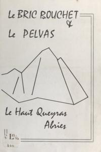 Henri Gentil et Philippe Lamour - Le Bric Bouchet et le Pelvas - Guide des escalades.