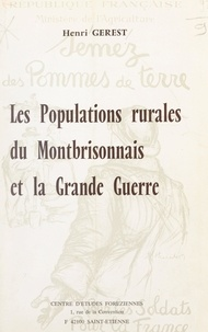Henri Gerest et  Centre d'études foréziennes - Les populations rurales du Montbrisonnais et la Grande Guerre.