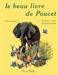 Henri Géron et R Charlot - Le beau livre de Poucet - Premier livre de lecture courante.