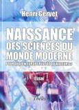 Henri Gervet - Naissance des sciences du monde moderne - Pourquoi en Europe plutôt qu'ailleurs ?.