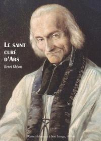 Henri Ghéon - Le saint curé d'Ars.
