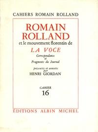Henri Giordan et Romain Rolland - Romain Rolland et le mouvement florentin de la Voce - Correspondance et Fragments du Journal.