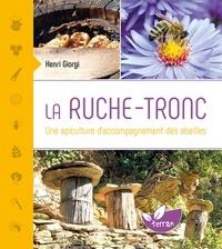Henri Giorgi - La ruche-tronc - Une apiculture d'accompagnement des abeilles.
