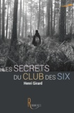 Henri Girard - Les secrets du club des six.