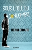 Henri Girard - Sous l'aile du concombre.