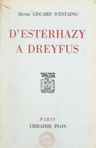 Henri Giscard d'Estaing - D'Esterhazy à Dreyfus.