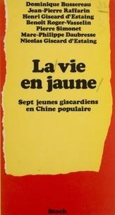 Henri Giscard d'Estaing - La Vie en jaune - Sept jeunes giscardiens en Chine populaire.