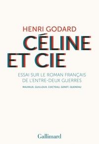 Rapidshare search livres à téléchargement gratuit Céline et Cie  - Essai sur le roman français de l'entre-deux-guerres 9782072873386 par Henri Godard