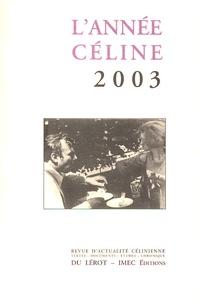 Henri Godard et Jean Paul Louis - L'année Céline 2003.