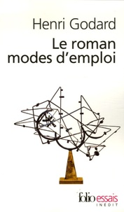 Henri Godard - Le roman modes d'emploi.