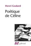 Henri Godard - Poétique de Céline.