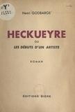 Henri Godbarge - Heckueyre - Ou Les débuts d'un artiste.