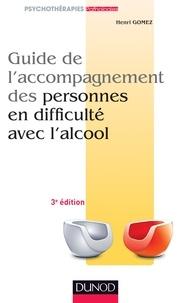 Henri Gomez - Guide de l'accompagnement des personnes en difficulté avec l'alcool - 2e éd..