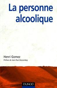 Henri Gomez - La personne alcoolique - Comprendre le système-alcool.