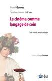 Henri Gomez - Le cinéma comme langage de soin - Son intérêt en alcoologie.