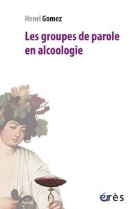 Henri Gomez - Les groupes de parole en alcoologie.