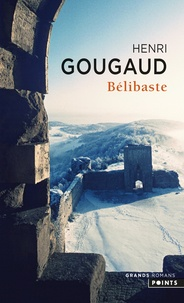 Henri Gougaud - Bélibaste.