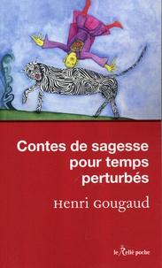 Henri Gougaud - Contes de sagesse pour temps pertubés.