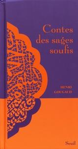 Henri Gougaud - Contes des sages soufis.