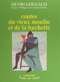 Henri Gougaud et Yann de Renty - Contes du vieux moulin et de la huchette.