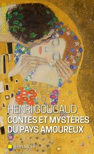 Henri Gougaud - Contes et mystères du pays amoureux - Contes et mystères du pays amoureux.