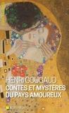 Henri Gougaud - Contes et mystères du pays amoureux.