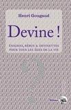 Henri Gougaud - Devine ! - Enigmes, rébus et devinettes pour les âges de la vie.