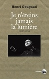 Henri Gougaud - Je n'éteins jamais la lumière - Chansons.