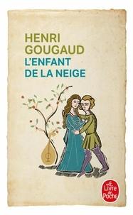 Henri Gougaud - L'enfant de la neige.