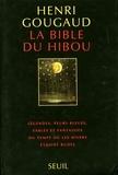 Henri Gougaud - La bible du hibou - Légendes, peurs bleues, fables et fantaisies du temps où les hivers étaient rudes.