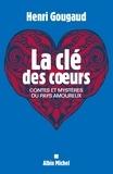 Henri Gougaud - La clé des coeurs - Contes et mystères du pays amoureux.