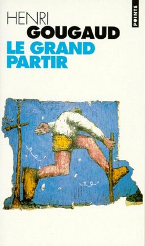 Henri Gougaud - Le grand partir.