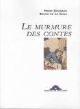 Henri Gougaud et Bruno de La Salle - Le murmure des contes.