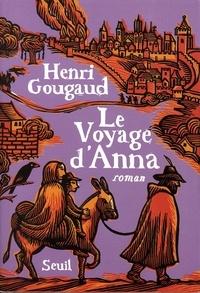 Henri Gougaud - Le voyage d'Anna.