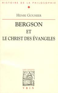 Henri Gouhier - Bergson et le Christ des évangiles.