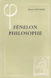Henri Gouhier - Fénelon philosophe.