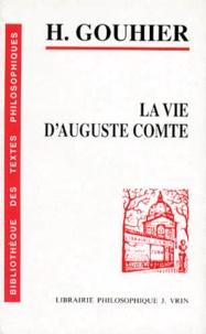 Henri Gouhier - La vie d'Auguste Comte.