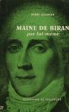 Henri Gouhier - Maine de Biran par lui-même.