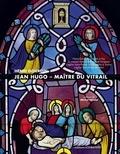 Henri Gourdin - Jean Hugo, maître du vitrail - Notre-Dame de La Sarte à Huy, La maison Saint-Dominique de Fanjeaux, L'église Saint-Flavien du Mourillon à Toulon, L'église Saint-Pierre de Nant.
