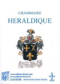 Henri Gourdon de Genouillac - Grammaire héraldique - Contenant la définition exacte de la science des armoiries suivie d'un vocabulaire explicatif et de planches d'armoiries.