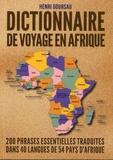 Henri Goursau - Dictionnaire de voyage en Afrique - 200 phrases essentielles traduites dans 40 langues de 54 pays d'Afrique.