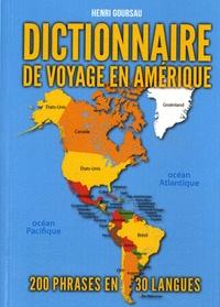 Henri Goursau - Dictionnaire de voyage en Amérique - 200 phrases essentielles traduites dans 30 langues et variantes de 60 pays et territoires d'Amérique.
