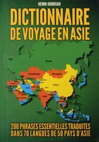 Henri Goursau - Dictionnaire de voyage en Asie.